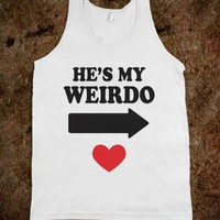 He's My Weirdo Tank - External Tangent - Skreened T-shirts, Organic Shirts, Hoodies, Kids Tees, Baby One-Pieces and Tote Bags