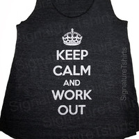 Keep Calm and Work Out Women&#x27;s Tank top Racerback Tri-Blend Black American Apparel S, M, L