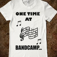 One Time At Band Camp (Shirt)