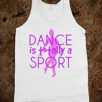 DANCE, TOTALLY A SPORT
