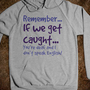 Caught - Trendy Designs by Sofia - Skreened T-shirts, Organic Shirts, Hoodies, Kids Tees, Baby One-Pieces and Tote Bags