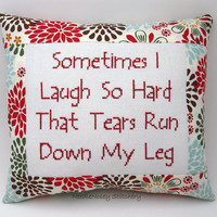 Funny Cross Stitch Pillow, Floral Pillow, Laugh Quote