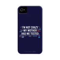 I'm Not Crazy. My Mother Had Me Tested. Phone Case | SnorgTees