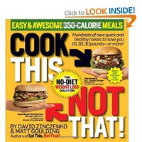 Cook This, Not That! Easy & Awesome 350-Calorie Meals: David Zinczenko, Matt Goulding: 9781605291475: Books