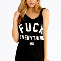 Kill Brand Fuck Everything Tank Top $36