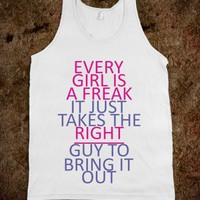 C - Every Girl (Freak) - Righteous - Skreened T-shirts, Organic Shirts, Hoodies, Kids Tees, Baby One-Pieces and Tote Bags