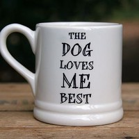 &#x27;The Dog Or Cat Loves Me Best&#x27; Mug