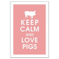 Keep Calm and Love Pigs 13X19 PosterFeatured in by KeepCalmShop