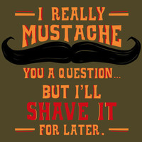 I Really Moustache You A Question T-Shirt | SnorgTees