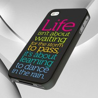 Life Quote Dance In Thr Rain - iPhone 4/4S Case