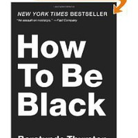 How to Be Black: Baratunde Thurston: 9780062003225: Amazon.com: Books