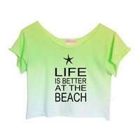 GREEN OMBRE Unique Tie Dye Crop Top Retro Custom Shirt &quot;Life is better at the beach&quot;