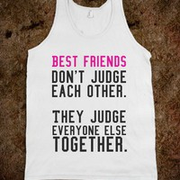 Best Friends Don&#x27;t Judge