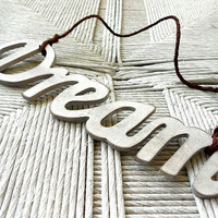 Wood Word Art Dream Sign Hand Painted White