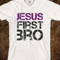 JESUS FIRST BRO T-SHIRT