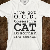I&#x27;VE GOT OCD OBSESSIVE CAT DISSORDER T-SHIRT