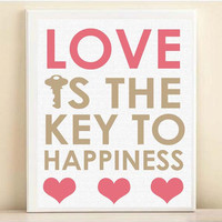 "Typography Love Print ""Love Is The Key To Happiness"" 8x10 Quote Poster in Custom Colors"