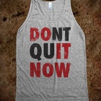 Don&#x27;t Quit Now (Do It Now) (Tank)