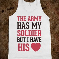 The Military May Have My Soldier, But I Have His Heart (Tank) - Military Girlfriends & Wives - Skreened T-shirts, Organic Shirts, Hoodies, Kids Tees, Baby One-Pieces and Tote Bags