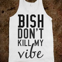Don't Kill My Vibe - Protego - Skreened T-shirts, Organic Shirts, Hoodies, Kids Tees, Baby One-Pieces and Tote Bags