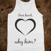 """DEAR HEART...WHY HIM"" TANK"