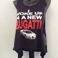 Tank Top- I Woke Up In a New BUGATTI