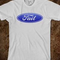 Ford Fail - Amazing Stuff! - Skreened T-shirts, Organic Shirts, Hoodies, Kids Tees, Baby One-Pieces and Tote Bags