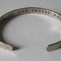 Inspirational Hand Hammered and Stamped Nickel Silver Bracelet Bangle Cuff  Your Choice Its whats on the inside