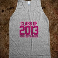 Class of 2013 Peace Out Bitches Magenta Pink - Awesome fun #$!!*&amp; - Skreened T-shirts, Organic Shirts, Hoodies, Kids Tees, Baby One-Pieces and Tote Bags