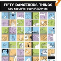 Fifty Dangerous Things (You Should Let Your Children Do) [Paperback]