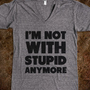 I&#x27;m Not With Stupis Anymore - Fashionista - Skreened T-shirts, Organic Shirts, Hoodies, Kids Tees, Baby One-Pieces and Tote Bags