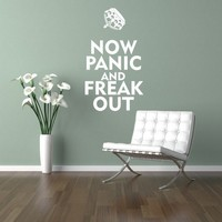 Now Panic and Freak Out Wall Decal Words Quote by WallStarGraphics