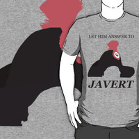 Javert Hat - Les Miserables - Let Him Answer to Javert T-Shirts & Hood