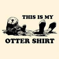 THIS IS MY OTTER SHIRT funny comedy T-Shirt