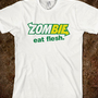 Zombie - Eat flesh - HARDWEAR - Styling Clothes - Skreened T-shirts, Organic Shirts, Hoodies, Kids Tees, Baby One-Pieces and Tote Bags