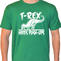 TRex Hates Pushups Push Ups American Apparel T-shirt 