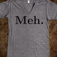 Meh - Hipster Shirts - Skreened T-shirts, Organic Shirts, Hoodies, Kids Tees, Baby One-Pieces and Tote Bags