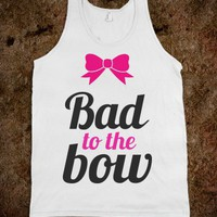 Bad to the Bow - Whitney's Wardrobe - Skreened T-shirts, Organic Shirts, Hoodies, Kids Tees, Baby One-Pieces and Tote Bags