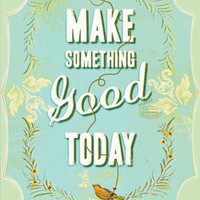 Make Something Good Today Journal