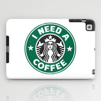 STARBUCKS - I need a coffee! iPad Case by John Medbury (LAZY J Studios)
