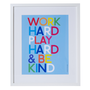 Work Hard, Play Hard & Be Kind White Frame