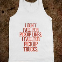 I don't fall for pickup lines, i fall for pickup trucks - Country Shirts - Skreened T-shirts, Organic Shirts, Hoodies, Kids Tees, Baby One-Pieces and Tote Bags