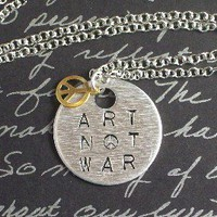Art Not War Hand Stamped Metal Pendant Necklace by SeizeTheNight