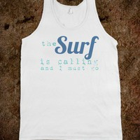 The Surf Is Calling and I Must Go