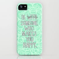 Someone Who Makes You Happy iPhone & iPod Case by micklyn