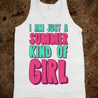 I am Just a Summer Kind of Girl - Echo Shirts - Skreened T-shirts, Organic Shirts, Hoodies, Kids Tees, Baby One-Pieces and Tote Bags