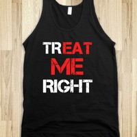 TREAT ME RIGHT - Clever Clothes - Skreened T-shirts, Organic Shirts, Hoodies, Kids Tees, Baby One-Pieces and Tote Bags