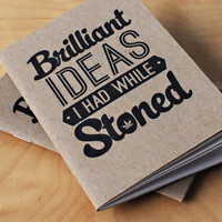 Brilliant Ideas I had While Stoned Notebooks (2pk) - Cool Material