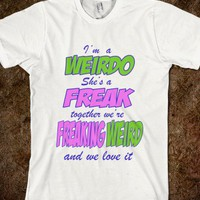 Freak Weirdo Freaking Weirdo BFF Best Friends Shirt Buddy Shirt Custom - PrecisionTees - Skreened T-shirts, Organic Shirts, Hoodies, Kids Tees, Baby One-Pieces and Tote Bags