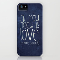 All you need is love or more chocolate iPhone & iPod Case by M✿nika  Strigel